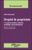Dreptul de proprietate I. Caractere juridice, subiecte, modalităţi, dezmembrăminte