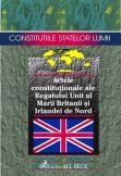 Actele constitutionale ale Regatului Unit al Marii Britanii si Irlandei de Nord