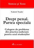 Drept penal. Partea speciala. Culegere de probleme din practica judiciara pentru uzul studentilor