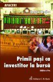 Primii pasi ca investitor la bursa. Editia a II-a