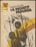 L-a inghitit padurea (vol. I si II)