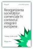 Reorganizarea societatilor comerciale in contextul integrarii europene