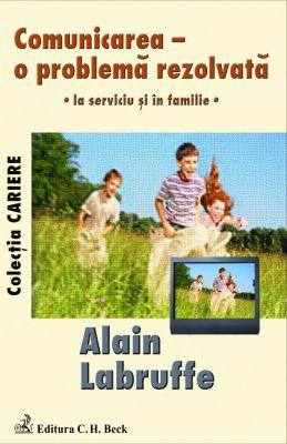Comunicarea - o problema rezolvata - la serviciu si in familie