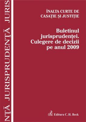 Buletinul jurisprudentei. Culegere de decizii pe anul 2009