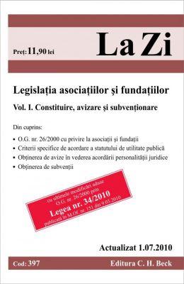 Legislatia asociatiilor si fundatiilor. Vol. I. Constituire, avizare si subventionare (actualizat la 1 iulie 2010)