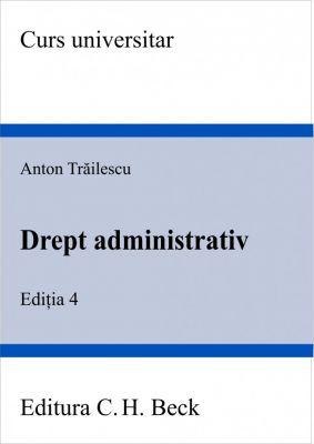 Drept administrativ. Editia 4