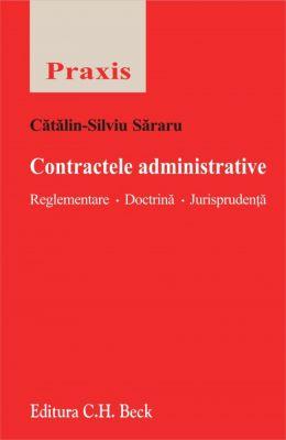 Contractele administrative. Reglementare. Doctrină. Jurisprudenţă