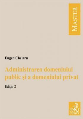 Administrarea domeniului public si a domeniului privat. Editia 2