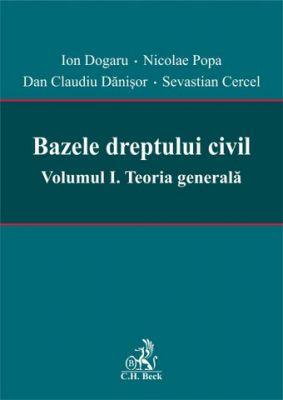 Bazele dreptului civil. Volumul I. Teoria generala