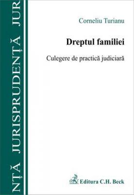 Dreptul familiei. Culegere de practica judiciara