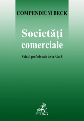 Societati comerciale. Solutii profesionale de la A la Z