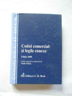 Codul comercial si legile conexe. Editia 2008 (cu modificari pana la 1 martie 2008)