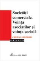 Societatile comerciale. Vointa asociatilor si vointa sociala