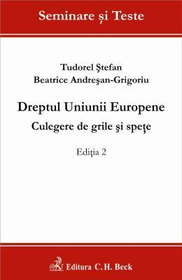 Dreptul Uniunii Europene. Culegere de grile si spete. Editia 2