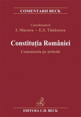 Constitutia Romaniei. Comentariu pe articole
