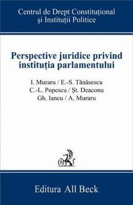 Perspective juridice privind institutia parlamentului