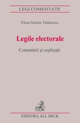 Legile electorale. Comentarii si explicatii