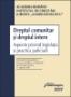 Dreptul comunitar şi dreptul intern. Aspecte privind legislaţia şi practica judiciară.