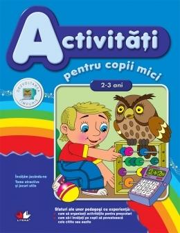 Activităţi pentru copii mici 2-3 ani