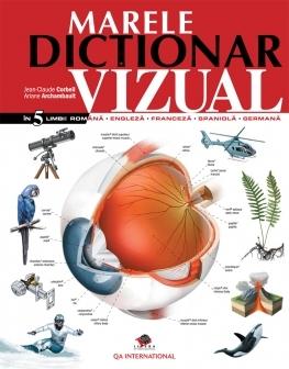 Marele dictionar vizual în 5 limbi (romana, engleza, franceza, spaniola, germana)