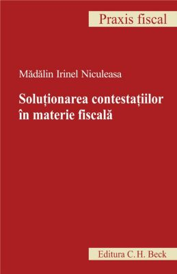 Solutionarea contestatiilor in materie fiscala