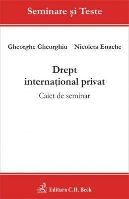 Drept international privat. Caiet de seminar