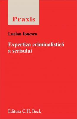 Expertiza criminalistica a scrisului. Editia 2