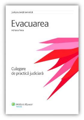 Evacuarea. Culegere de practica judiciara