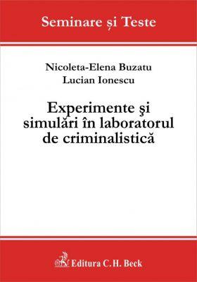 Experimente si simulari in laboratorul de criminalistica