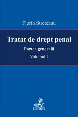 Tratat de drept penal. Partea generala. Volumul I