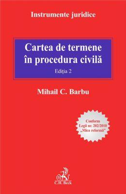 Cartea de termene in procedura civila. Editia 2