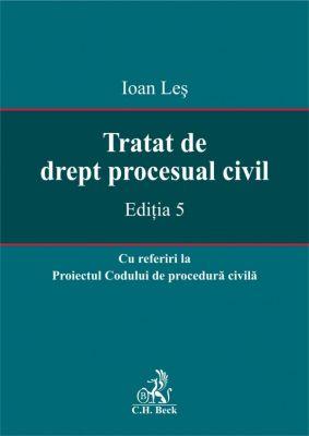 Tratat de drept procesual civil. Editia 5 (Les Ioan)