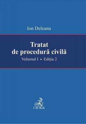 Tratat de procedura civila. Volumul I. Editia 2