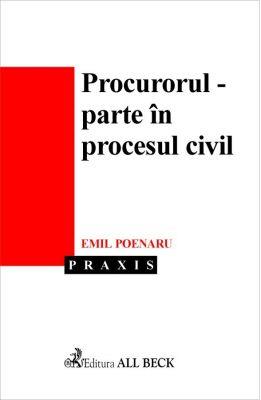 Procurorul - parte in procesul civil
