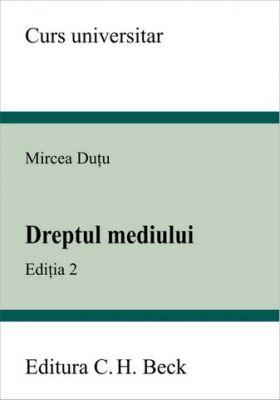 Dreptul mediului. Editia 2 (Dutu Mircea)
