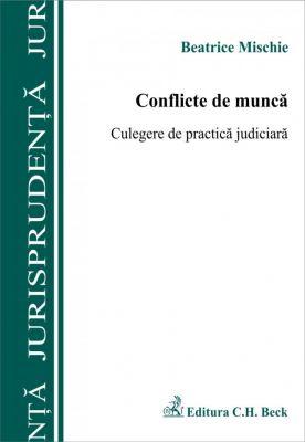 Conflicte de munca. Culegere de practică judiciara