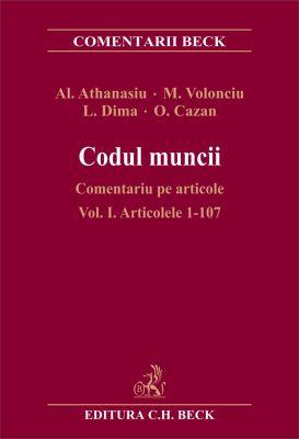 Codul muncii. Comentariu pe articole. Vol. I. Articolele 1-107