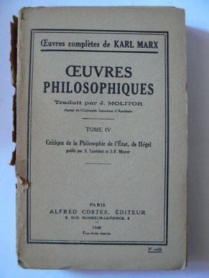 Oeuvres Philosophiques, Tome IV-Critique de la Philosophie de l`État, de Hégel (Karl Marx)