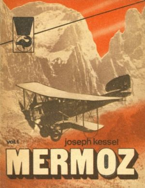 Mermoz-Vol. I (Joseph Kessel)