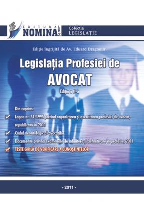 Legislatia profesiei de avocat - Acte normative si Teste Grila (editia 2011)