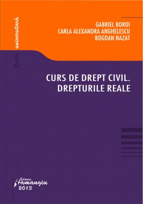 Curs de drept civil. DREPTURILE REALE PRINCIPALE