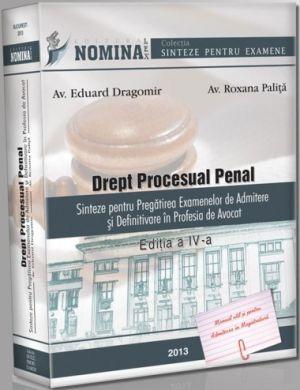 Drept procesual penal (Sinteze pentru examenele de admitere in avocatura si magistratura 2013)