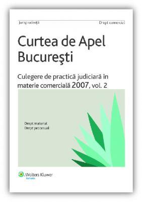 Culegere de practica judiciara in materie comerciala 2007, vol. II
