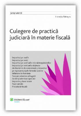 Culegere de practica judiciara in materie fiscala