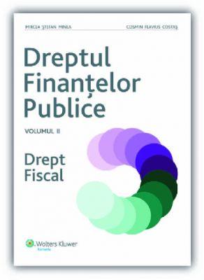 Dreptul finantelor publice. Vol II. Drept fiscal