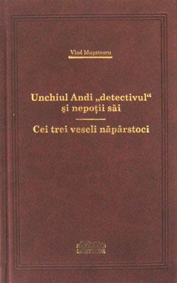 """Unchiul Andi """"detectivul"""" si nepotii sai / Cei trei veseli naparstoci"""
