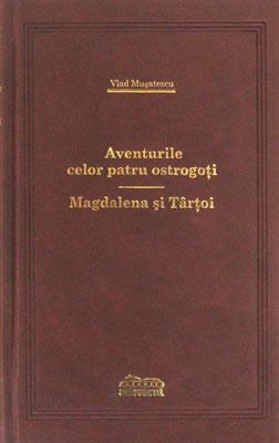 Aventurile celor patru ostrogoti / Magdalena si Tartoi