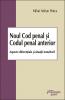 Noul Cod penal şi Codul penal anterior. Aspecte diferenţiale şi situaţii tranzitorii