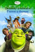 Shrek al Treilea: Prieteni si dusmani (Friends and Foes)