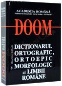 DOOM Dictionarul Ortografic,Ortoepic si Morfologic al Limbii Romane